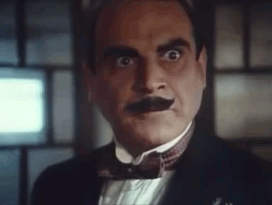 """What is this nonsense that Poirot hears?"""